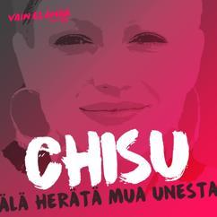Chisu: Älä herätä mua unesta (Vain elämää kausi 5)