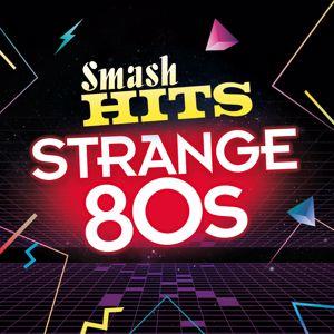 Various Artists: Smash Hits Strange 80s