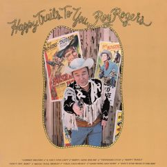 Roy Rogers: Happy Trails To You