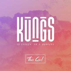 Cookin' On 3 Burners, Kungs: This Girl (Kungs Vs. Cookin' On 3 Burners)