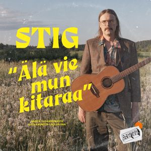 STIG: Älä vie mun kitaraa