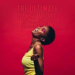 Various Artists: The Ultimate Dance Music Sensation 2019