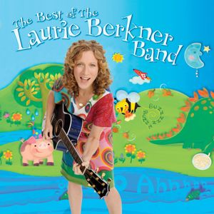 The Laurie Berkner Band: The Best Of The Laurie Berkner Band