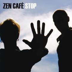 Zen Cafe: Stop
