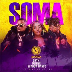 Shyn, Denise, Shadow Bangz & Zio Madagascar: Soma