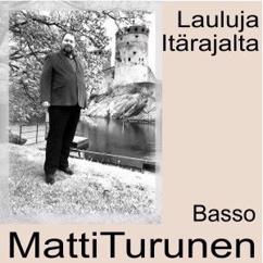 Matti Turunen: Soi vienosti murheeni soitto