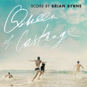 Brian Byrne, The RTÉ Concert Orchestra, Danielle de Niese: Queen Of Carthage (Original Motion Picture Soundtrack)