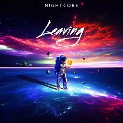 Nightcore: Leaving