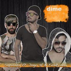 Sapienza feat. Dago H. & Funkyman: Dime Que Bola