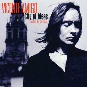 Vicente Amigo: Ciudad de las Ideas (City of Ideas)