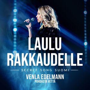 Venla Edelmann: Puhdasta vettä (Laulu rakkaudelle: Secret Song Suomi kausi 1)