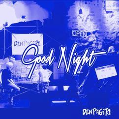 DENPAGIRL: Good Night