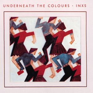 INXS: Underneath The Colours (Remastered)