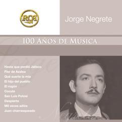 Jorge Negrete: RCA 100 Anos De Musica - Segunda Parte