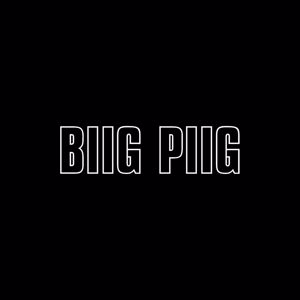 Biig Piig: No Place for Patience, Vol. 3