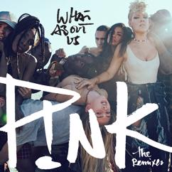 P!nk: What About Us (The Remixes)