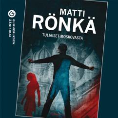 Matti Rönkä: Tuliaiset Moskovasta