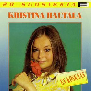Kristina Hautala: 20 Suosikkia / En koskaan