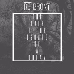 Maxim Rebront: The Tale Of The Escape Of A Dream