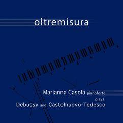 Marianna Casola: Oltremisura: Marianna Casola plays Debussy and Castelnuovo-Tedesco