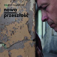 Krzysztof Myszkowski: Nowa Przeszlosc