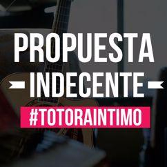 Los Totora: Propuesta indecente
