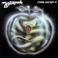 Whitesnake: Come An' Get It [Remastered] (Remastered Version)