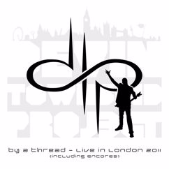 Devin Townsend Project: By a Thread - Live in London 2011 (incl. Encores)