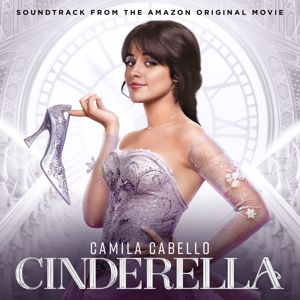 Camila Cabello, Idina Menzel & Cinderella Original Motion Picture Cast: Rhythm Nation / You Gotta Be