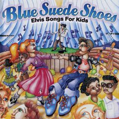 Music For Little People Choir: Blue Suede Shoes: Elvis Songs For Kids