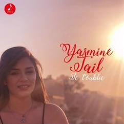 Yasmine Tail: Je t'oublie