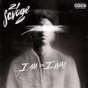 21 Savage: i am > i was