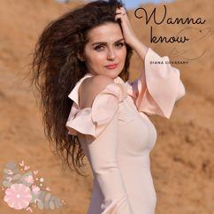 Diana Govasary: Wanna Know