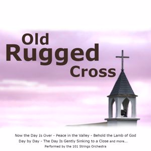 101 Strings Orchestra: Old Rugged Cross