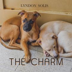 Lyndon Solis: The Charm