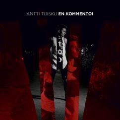 Antti Tuisku: En kommentoi