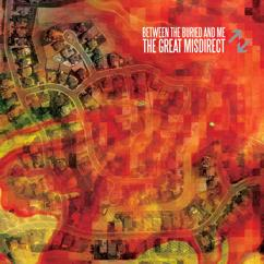 Between The Buried And Me: The Great Misdirect (2019 Remix / Remaster)