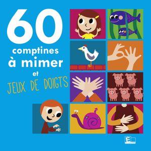 Sarah Thaïs & Greg Rodarie: 60 comptines à mimer et jeux de doigts
