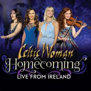 Celtic Woman: Homecoming - Live From Ireland