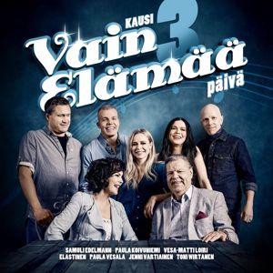 Various Artists: Vain elämää - kausi 3 päivä