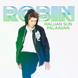 Robin: Haluan sun palaavan