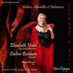 Elizabeth Vidal & Dalton Baldwin feat. Philippe Bernold: Espagne de rêve, rêve d'Espagne Boléros séguedilles et Habaneras