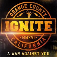 Ignite: A War Against You