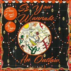 Steve Earle & The Dukes: So You Wannabe an Outlaw