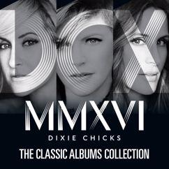 Dixie Chicks: Cowboy Take Me Away