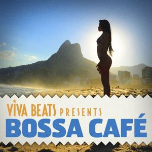 Various Artists: Viva! Beats Presents Bossa Cafe