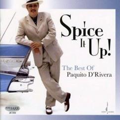 Paquito D'Rivera: Spice It Up!