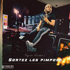 Tayron Kwidan's: Sortez Les Pimpons