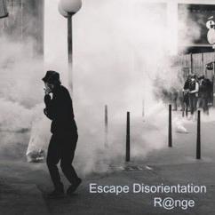 R@nge: Escape Disorientation