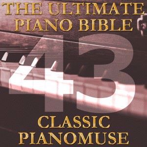 Pianomuse: The Ultimate Piano Bible - Classic 43 of 45